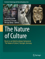 The Nature of Culture - Based on an Interdisciplinary Symposium 'The Nature of Culture', Tübingen, Germany