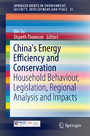 China's Energy Efficiency and Conservation - Household Behaviour, Legislation, Regional Analysis and Impacts