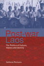 Post-war Laos - The Politics of Culture, History and Identity