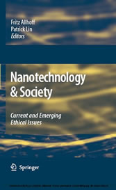 Nanotechnology & Society - Current and Emerging Ethical Issues