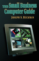 The Small Business Computer Guide - Small Business Computer Guide