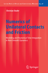 Numerics of Unilateral Contacts and Friction - Modeling and Numerical Time Integration in Non-Smooth Dynamics