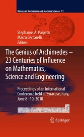 The Genius of Archimedes -- 23 Centuries of Influence on Mathematics, Science and Engineering - Proceedings of an International Conference held at Syracuse, Italy, June 8-10, 2010