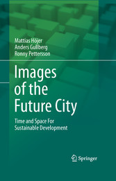 Images of the Future City - Time and Space For Sustainable Development