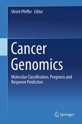 Cancer Genomics - Molecular Classification, Prognosis and Response Prediction